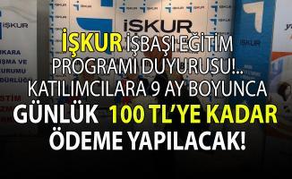 İŞKUR programa katılan herkese 9 ay boyunca günlük 100 TL'ye kadar ödeme yapacak!