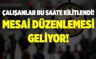 İstanbul'da mesai düzenlemesi bekleyenler bu saatte kilitlendi! Açıklama yapılacak!