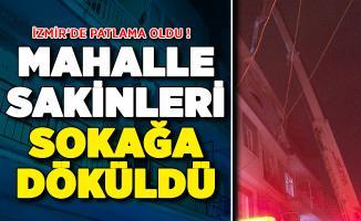 İzmir'de Patlama Oldu: Mahalleli Sokağa Döküldü