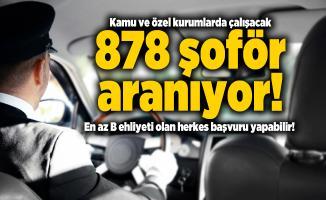 Kamu ve özel kurumlarda çalışacak 878 şoför aranıyor! En az B ehliyeti olan herkes başvuru yapabilir!