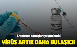 Koronavirüsle ilgili yeni araştırma sonuçları yayımlandı! Virüs artık daha bulaşıcı!