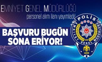 KPSS'siz EGM personel alım ilanı başvuruları bugün sona eriyor!