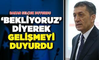 Milli Eğitim Bakanı Ziya Selçuk Yeni Gelişmeyi Duyurdu !