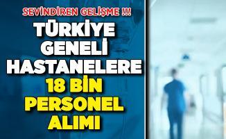 Sağlık Bakanlığı 18 Bin Kamu Personeli Alımı ! Türkiye Geneli Devlet Hastanelerine 18 Bin Personel