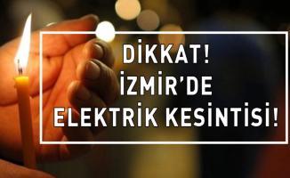 Son dakika! İzmir'in o ilçelerinde elektrik yok!