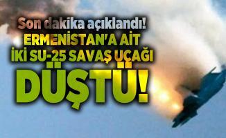 Son dakika açıklandı! Ermenistan'a ait iki Su-25 savaş uçağı düştü!