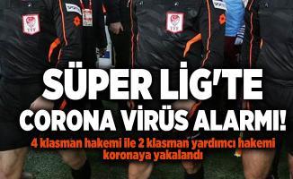 Süper Lig'te corona virüs alarmı! 4 klasman hakemi ile 2 klasman yardımcı hakemi koronaya yakalandı