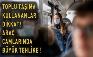 Toplu taşıma araçlarındaki tehlike! Camlar koronavirüs mü taşıyor?
