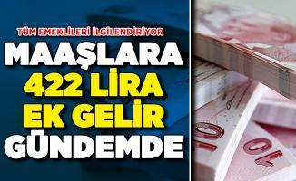 Tüm Emeklileri İlgilendiriyor ! Maaşlara Her Ay 422 Lira Ek Gelir Gündemde