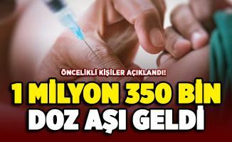 1 milyon 350 bin doz aşı geldi! Öncelikli olan kişiler açıklandı