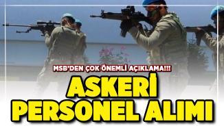 Askeri personel alımı hakkında MSB'den kritik açıklama: 103 bin personel