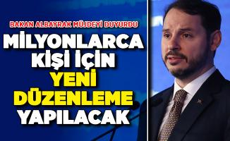 Bakan Albayrak Müjdeyi Duyurdu: Yeni Düzenlemeye Gidilecek !