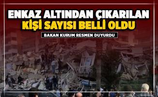Bakan Kurum enkaz altından çıkarılan kişi sayısını açıkladı