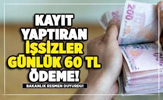 Bakanlık kayıt yaptıran işsizlere günlük 60 lira ödeme yapıyor
