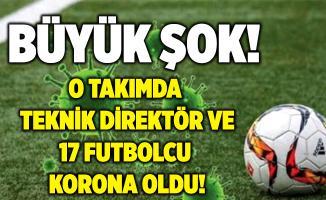 Büyük şok! O takımın teknik direktörü ve 17 futbolcusu koronavirüse yakalandı! Maç ertelendi!