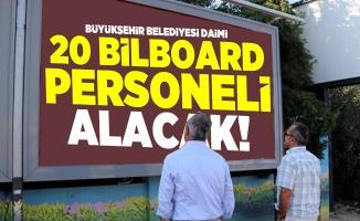 Büyükşehir Belediyesi daimi 20 Bilboard personeli alacak!