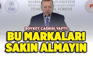 Cumhurbaşkanı Erdoğan boykot çağrısı yaptı! Bu markaları almayın