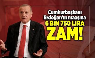 Cumhurbaşkanı Erdoğan'ın maaşına 6 bin 750 lira zam!