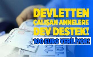 Devletten çalışan annelere aylık 100 Euro destek! Başvurular nasıl yapılıyor?