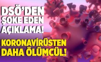 Dünya Sağlık Örgütü'nden tüyleri diken diken eden açıklama! Koronavirüsten daha ölümcül!