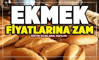 Ekmek fiyatlarına zam mı geliyor? Önemli açıklama yapıldı