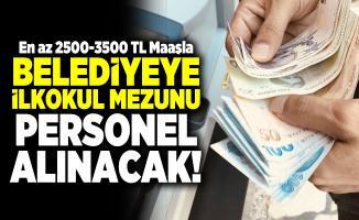 En az 2500-3500 TL Maaşla Belediyeye ilkokul mezunu personel alınacak!