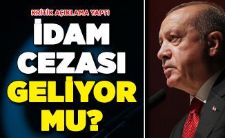 İdam Cezası Geliyor Mu? Cumhurbaşkanı Erdoğan'dan Önemli Açıklama