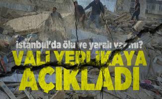 İstanbul'da ölü ve yaralı var mı? Vali Yerlikaya açıkladı