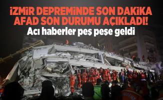 İzmir depreminde son dakika AFAD son durumu açıkladı! Acı haberler peş peşe geldi