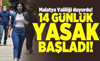 Malatya Valiliği duyurdu! 14 günlük yasak başladı!