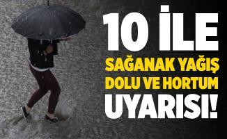 Meteoroloji'den 10 ile sağanak yağış, sel, dolu ve hortum uyarısı yapıldı!