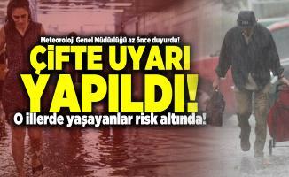 Meteoroloji Genel Müdürlüğü az önce duyurdu! Çifte uyarı yapıldı! O illerde yaşayanlar risk altında!
