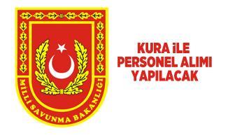 Milli Savunma Bakanlığı kura ile personel alımı yapacak!