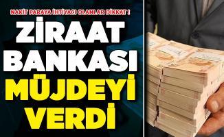 Nakit Para İhtiyacı Olanlara Ziraat Bankasından Müjde !