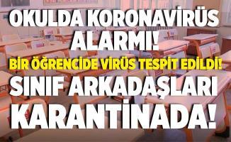 Okulda koronavirüs paniği! Bir öğrencide virüs çıktı! Sınıf arkadaşları karantina altına alındı!