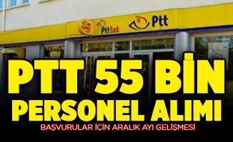 PTT 55 bin personel alımı başvuruları için Aralık ayı gelişmesi
