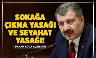 Sağlık Bakanı Koca'dan seyahat yasağı ve sokağa çıkma yasağı açıklaması