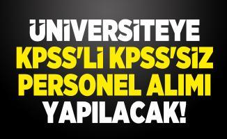 Üniversiteye KPSS'li KPSS'siz personel alımı yapılacak!