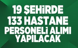 19 şehirde 133 hastane personeli alımı yapılacak! Başvurular İŞKUR üzerinden online olacak