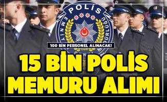 2021'deki 100 bin personel alımında 15 bin polis alımı bekleniyor!