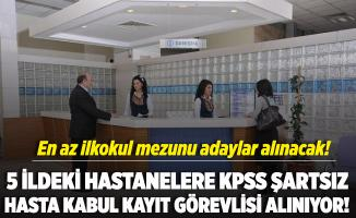 5 ildeki hastanelere KPSS şartsız hasta kabul kayıt görevlisi alımı yapılıyor!