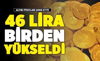 Altın fiyatlarında şoke eden gelişme! 46 lira birden yükseldi