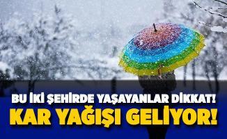 Bu iki şehirde yaşayan vatandaşlar önlem alsın: Kar yağışı geliyor