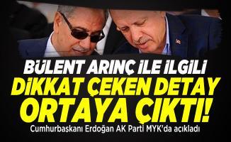 Bülent Arınç ile ilgili dikkat çeken detay ortaya çıktı! Cumhurbaşkanı Erdoğan AK Parti MYK'da açıkladı