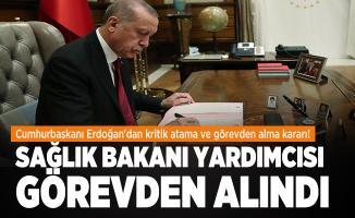 Cumhurbaşkanı Erdoğan'dan kritik atama ve görevden alma kararı! Sağlık Bakanı yardımcısı görevden alındı