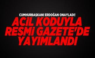Cumhurbaşkanı Erdoğan onayladı! Acil koduyla Resmi Gazete'de yayımlandı