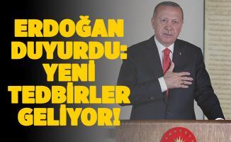 Cumhurbaşkanı Erdoğan resmen duyurdu! Yeni tedbirler geliyor