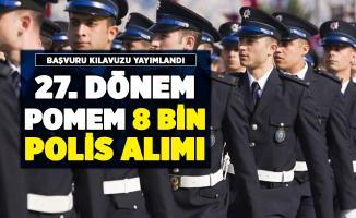 EGM 27. Dönem POMEM 8 bin polis alımı başvuru kılavuzu yayımlandı