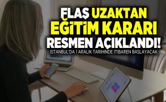 Flaş uzaktan eğitim kararı resmen açıklandı! İstanbul'da 1 Aralık tarihinde itibaren başlayacak