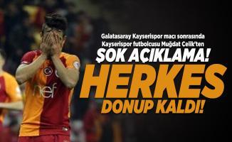 Galatasaray Kayserispor maçı sonrasında Kayserispor futbolcusu Muğdat Çelik'ten şok açıklama! Herkes donup kaldı!